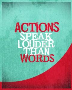actions-speak-louder-words