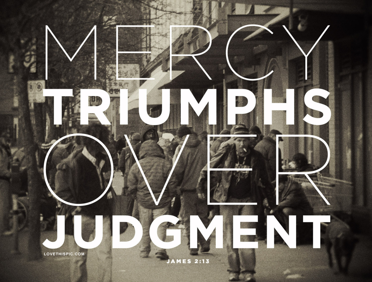 Mercy Trumps Judgement