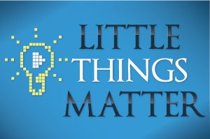 little-things-matter