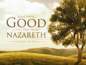 Something good can come from Nazareth.