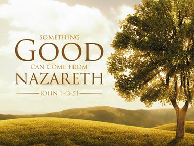 No Good Can Come From Nazareth